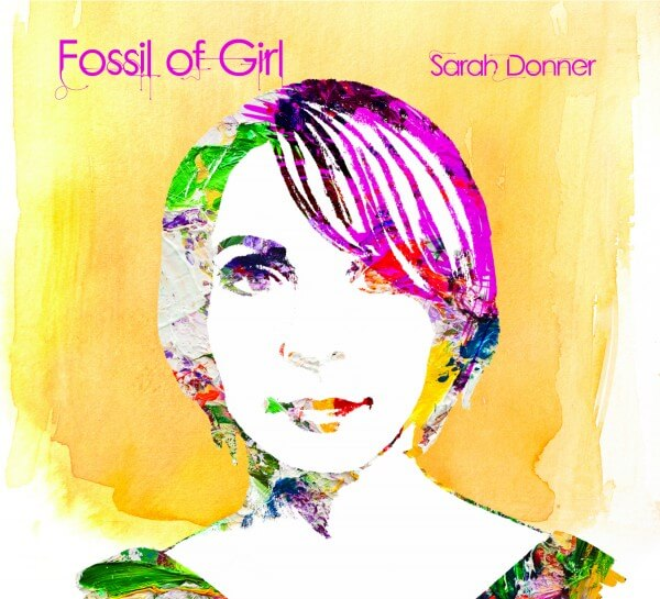 Album Review: Sarah Donner – Fossil Of A Girl